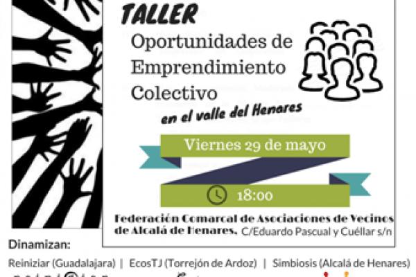 Taller oportunidades de Emprendimiento Colectivo en el Valle del Henares. Organiza: Asociación Simbiosis