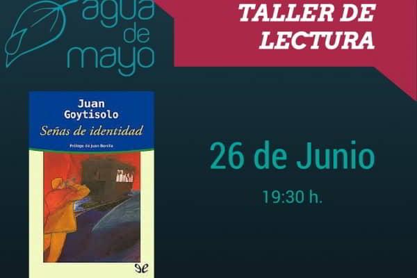 """""""Señas de identidad"""" de Juan Goytisolo para el próximo taller de lectura"""