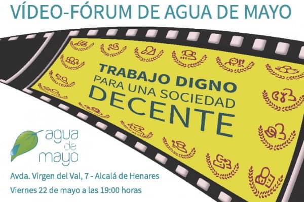 """Vídeo-fórum: """"Trabajo digno para una sociedad decente"""". Viernes 22 de mayo, 19:30h"""